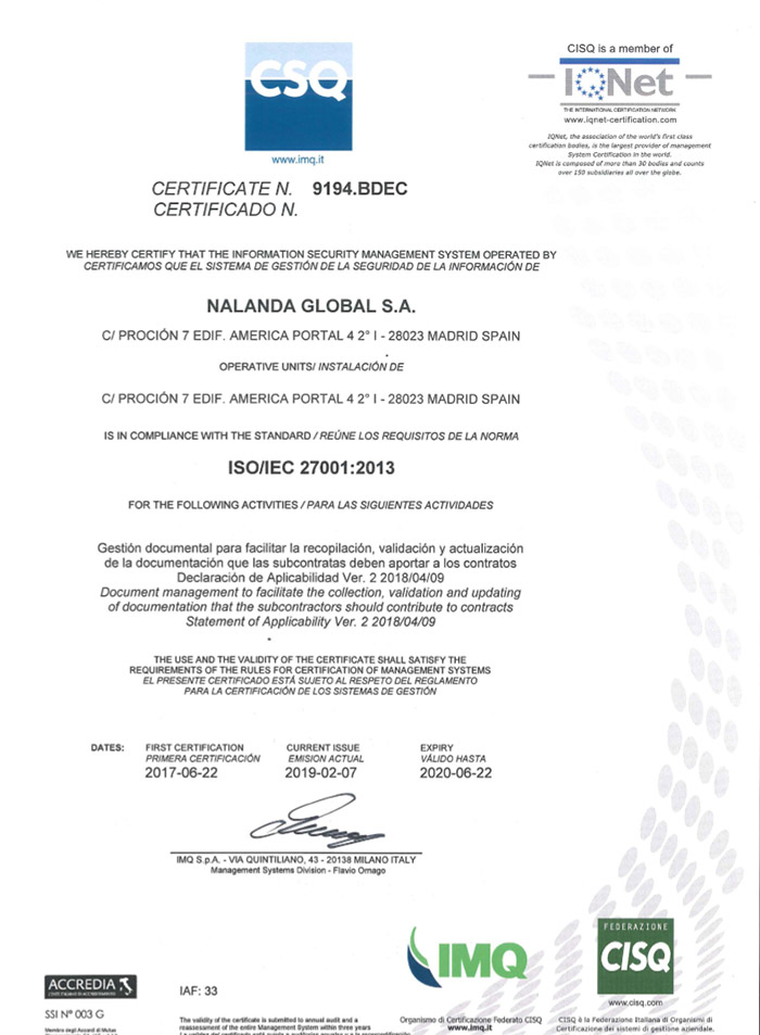 Nalanda carries out her professional activity through a Management Policy based on the UNE EN-ISO 27001: 2013 standards
